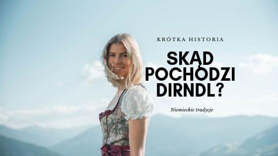 historia niemieckiego ludowego stroju Dirndl